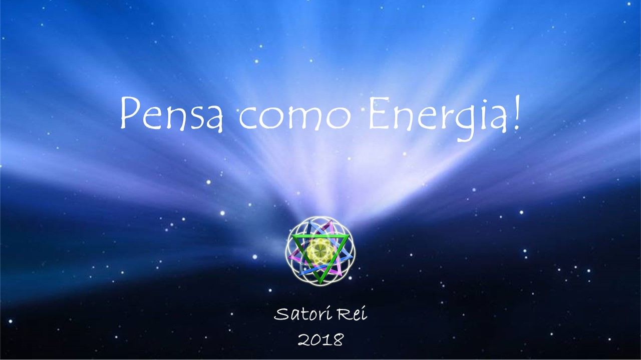 pense como energia satori rei 2018